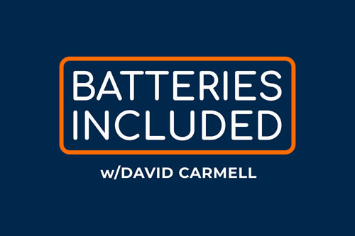 Batteries Included Op Ed with David Carmell